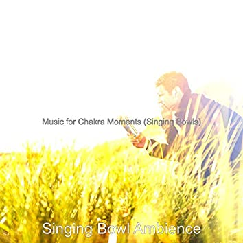 Music for Chakra Moments (Singing Bowls)
