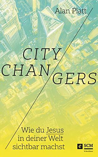 City Changers: Wie du Jesus in deiner Welt sichtbar machst