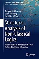 Structural Analysis of Non-Classical Logics: The Proceedings of the Second Taiwan Philosophical Logic Colloquium (Logic in Asia: Studia Logica Library)