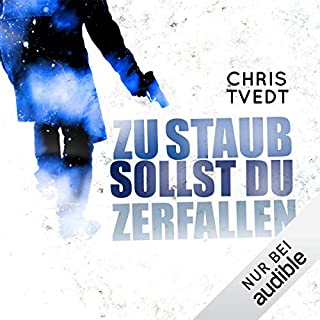 Zu Staub sollst du zerfallen                   Autor:                                                                                                                                 Chris Tvedt                               Sprecher:                                                                                                                                 Oliver Kube                      Spieldauer: 11 Std. und 27 Min.     57 Bewertungen     Gesamt 3,9