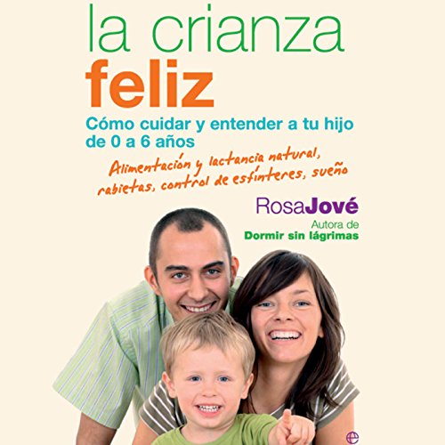 La Crianza Feliz [Happy Parenting] audiobook cover art