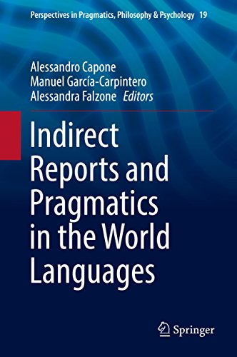 Indirect Reports and Pragmatics in the World Languages (Perspectives in Pragmatics, Philosophy & Psychology Book 19) (English Edition)