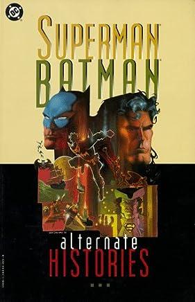 Superman Batman: Alternate Histories