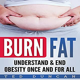 Burn Fat: Understand & End Obesity Once and for All cover art