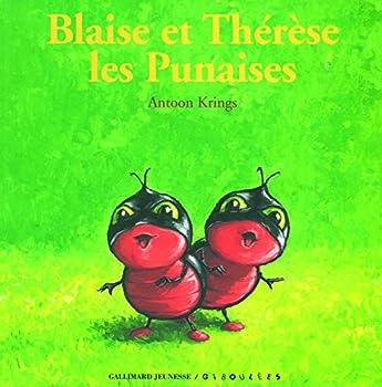 Paperback Blaise et Thérèse les punaises (DROLES DE PETITES BETES) [French] Book