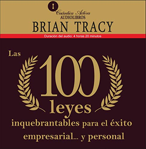 Las 100 leyes inquebrantables para el éxito empresarial y personal [The 100 Absolutely Unbreakable Laws for Business Success] Audiobook By Brian Tracy cover art