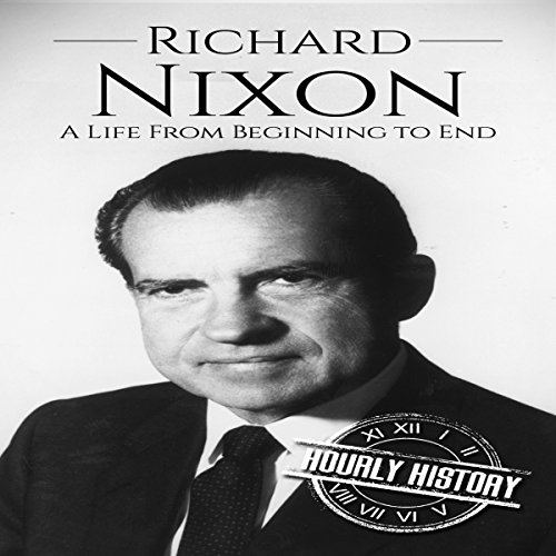 Richard Nixon: A Life from Beginning to End audiobook cover art