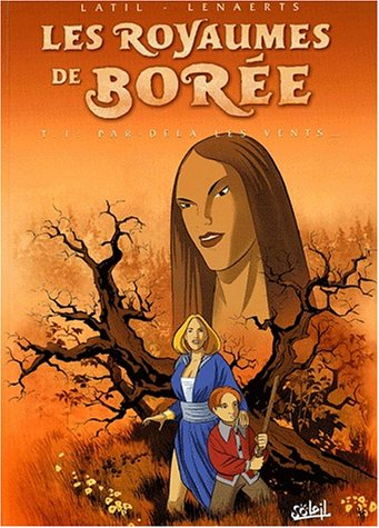 Les Royaumes de Borée, tome 1: Par delà les vents...