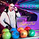 Bowling Ball [Explicit]