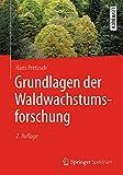 Grundlagen der Waldwachstumsforschung - Hans Pretzsch