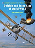 Dolphin and Snipe Aces of World War I (Osprey Aircraft of the Aces)