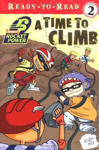 A Time to Climb (Rocket Power Ready-To-Read, Band 5)