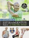 Anatomía & estiramientos para la tercera edad (Deportes)