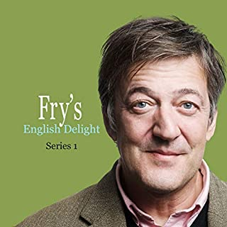 Fry's English Delight (Series 1)                   Written by:                                                                                                                                 Stephen Fry                               Narrated by:                                                                                                                                 Stephen Fry                      Length: 1 hr and 52 mins     12 ratings     Overall 4.3