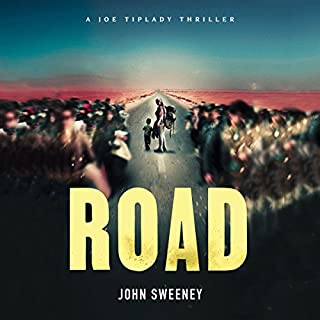 Road     A Joe Tiplady Thriller, Book 2              By:                                                                                                                                 John Sweeney                               Narrated by:                                                                                                                                 Alan Smyth                      Length: 12 hrs and 19 mins     3 ratings     Overall 4.7