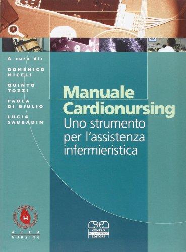 Manuale cardionursing. Uno strumento per l'assistenza infermieristica