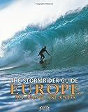 The Stormrider Guide: Europe Atlantic Islands (Stormrider Guides) - Bruce Sutherland
