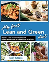 My first Lean and Green Diet: 2 Books in 1 A Simple Meal Plan with Easy-to-Follow Foods and Fueling Hacks Meals to Switch Your Mindset and Kickstart your Healthy Life (Dr. McAdams L and G Plan)