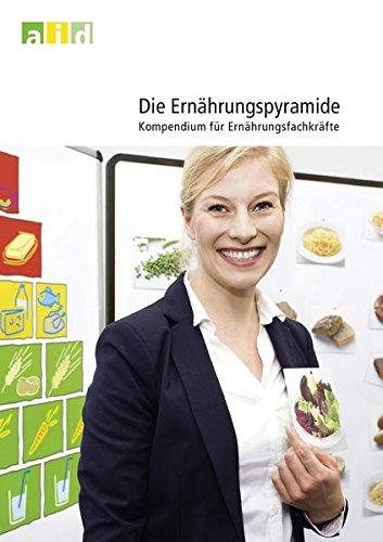 Die Ernährungspyramide - Kompendium für Ernährungsfachkräfte