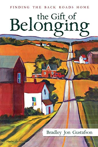 The Gift of Belonging: Finding The Back Roads Home