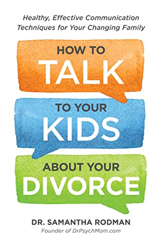 Compare Textbook Prices for How to Talk to Your Kids about Your Divorce: Healthy, Effective Communication Techniques for Your Changing Family  ISBN 0045079588783 by Rodman, Samantha