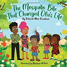 The Mosquito Bite That Changed Olu's Life: An African Tale on family bonding in this age of Tech Addiction (Bedtime Story Fiction Children's Picture book) PDF