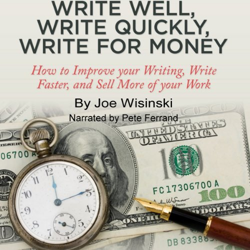 Write Well, Write Quickly, Write for Money audiobook cover art