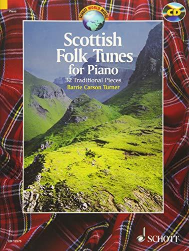 Scottish Folk Tunes for Piano: 32 Traditional Pieces. Klavier. Ausgabe mit CD. (Schott World Music)