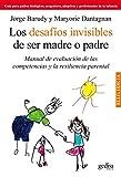 Los Desafios Invisibles De Ser Madre O Padre (Manual) Solapas: Manual de evaluación de las competencias y la resiliencia parental