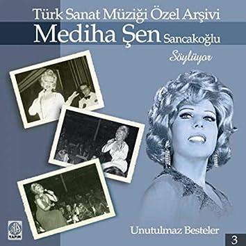 Mediha Şen Sancakoğlu Söylüyor / Unutulmaz Besteler, Vol. 3