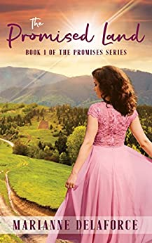 [Marianne Delaforce]のThe Promised Land: A story of love, loss and romance in post-war Australia (The Promises Series Book 1) (English Edition)