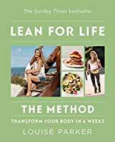 The Louise Parker Method: Lean for Life: Transform Your Body in 6 Weeks