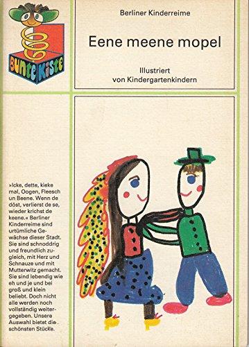 Eene meene mopel. Berliner Kinderreime (Die Bunte Kiste)
