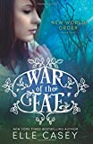 War of the Fae (Book 4, New World Order) (Volume 4)
