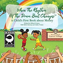 When the Rhythm of the Drum Beat Changes: A Child's First Book About Money