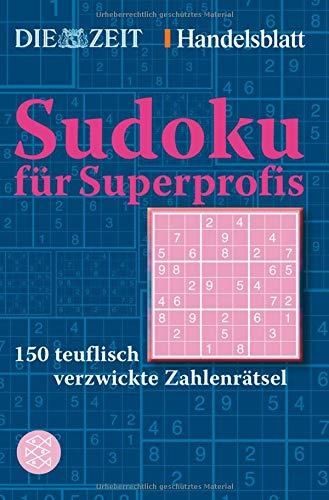 Sudoku für Superprofis: 150 teuflisch verzwickte Zahlenrätsel