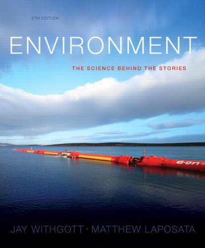 Environment: The Science Behind the Stories (5th Edition)