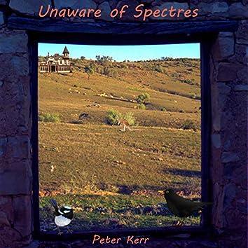 Unaware of Spectres