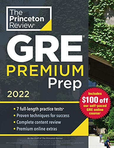 Princeton Review GRE Premium Prep, 2022: 7 Practice Tests + Review & Techniques + Online Tools (2022) (Graduate School Test Preparation)