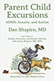 Parent Child Excursions: ADHD, Anxiety, and Autism