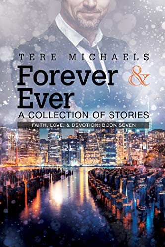 Forever & Ever - A Collection of Stories (Faith, Love & Devotion Book 7) (English Edition)