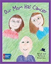 Our Mom Has Cancer (HC)