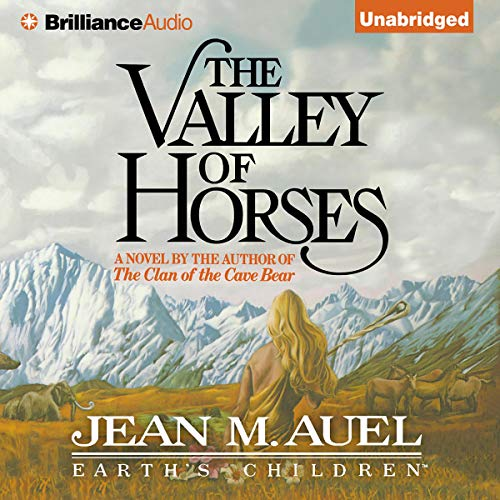 The Valley of Horses     Earth's Children, Book 2              Written by:                                                                                                                                 Jean M. Auel                               Narrated by:                                                                                                                                 Sandra Burr                      Length: 21 hrs and 46 mins     43 ratings     Overall 4.7