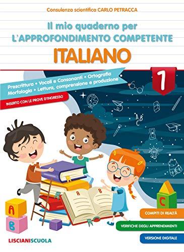 Il mio quaderno di approfondimento delle competenze. Italiano. Per la Scuola elementare (Vol. 1)