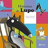Historias de Lupo (Castellano - A Partir De 3 Años - Personajes - Lupo)