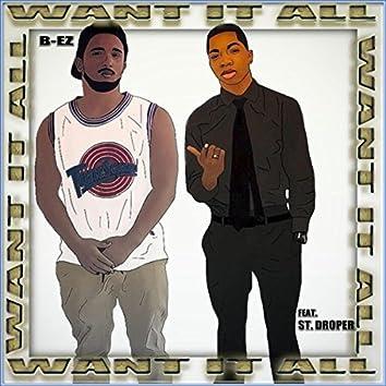 Want It All (feat. St. Droper)