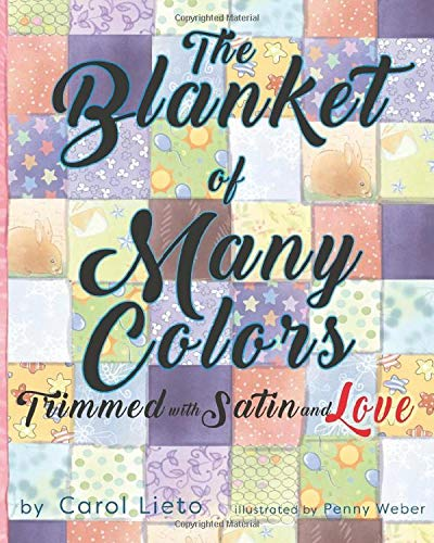 The Blanket of Many Colors, Trimmed with Satin and Love
