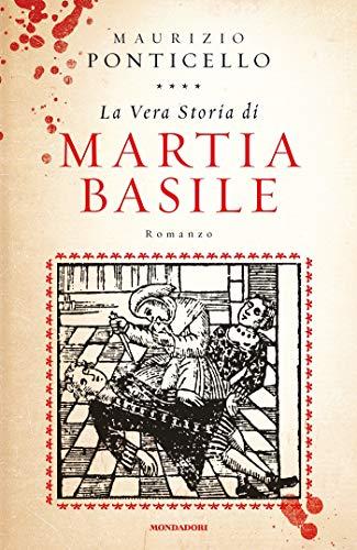 La vera storia di Martia Basile di [Maurizio Ponticello]