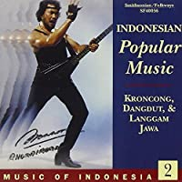 Music Of Indonesia 2: Indonesian Popular Music - Krongcong, Dangdut & Langgam Jawa by Music of Indonesia 2 (1992-05-03)