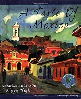 A Taste of Mexico: Vegetarian Recipes from the Casa del Pan
